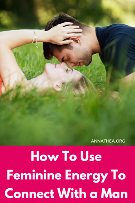 A Pinterest image with a couple and the words - how to use feminine energy to connect with a man.