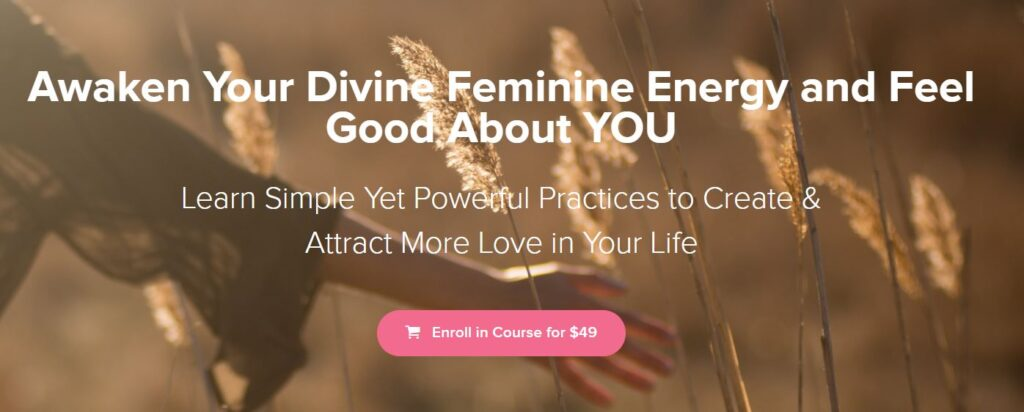 How to awaken feminine energy online course Enroll now.