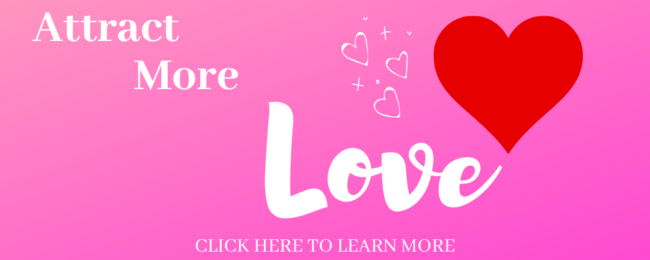 """Banner saying """"Attract More Love"""" click to learn more."""