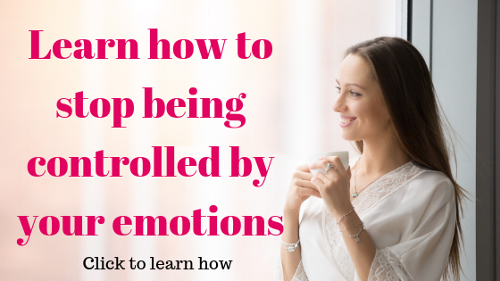 how to stop being controlled by your emotions banner with a picture of a happy woman