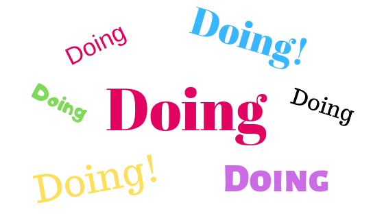 "Image with the word ""Doing"" all over the image. The words are different colors. Lots of doing!"