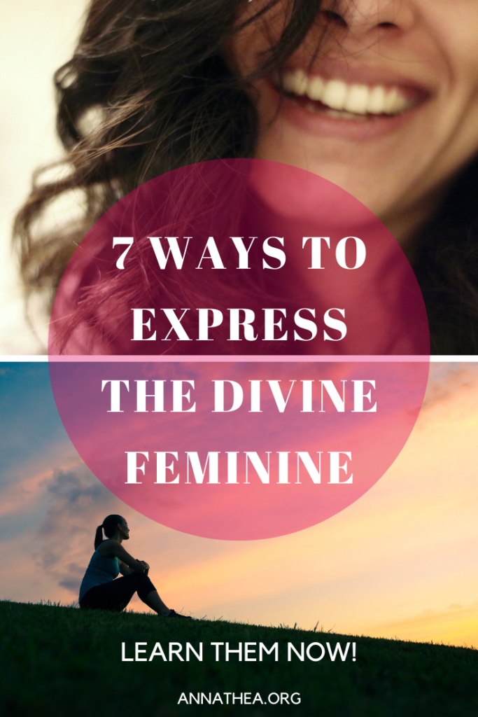 Pinterest Banner - Words saying 7 Ways to express the Divine Feminine and a woman smiling. Another one reflecting on a hillside.