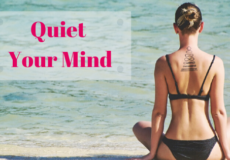 How to Quiet your mind. Those words plus a woman meditating on the beach