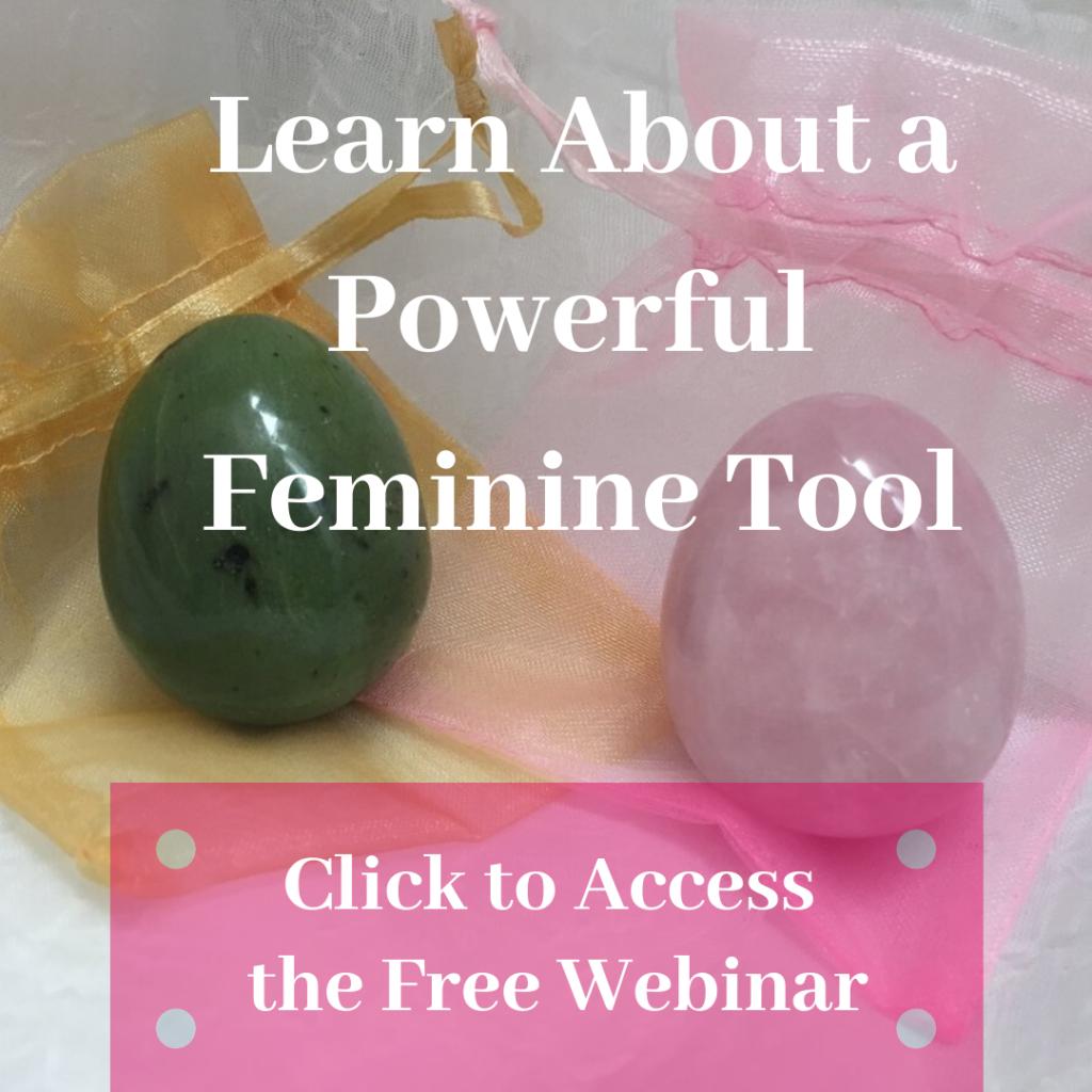 "feminine energy - clickable image ""Learn about a powerful feminine tool - click to access webinar"""