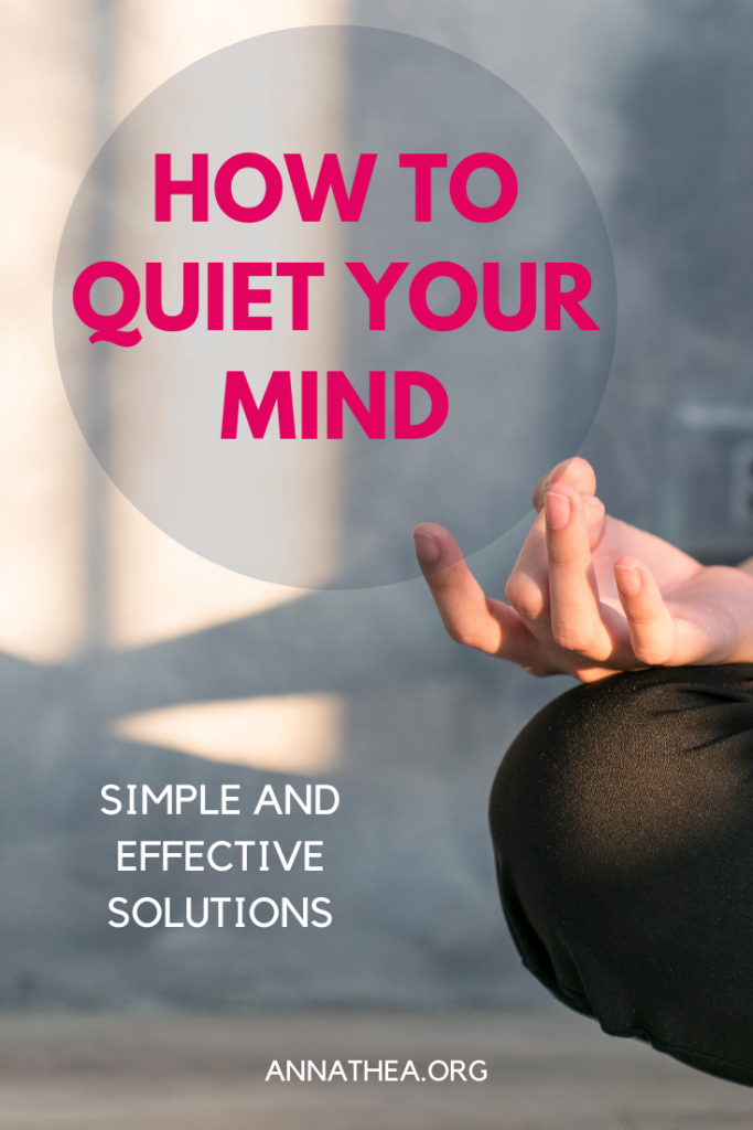 "A pinterest banner with the words ""How to Quiet Your Mind"" and ""Simple and effective solutions"" with someone meditating."